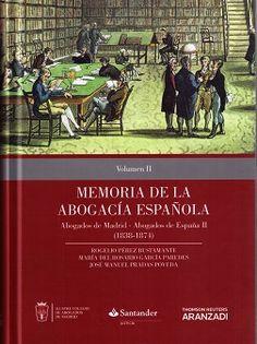 Memoria de la abogacía española : abogados de Madrid, abogados de España II (1838-1874) / Rogelio Pérez Bustamante, María del Rosario García Paredes, José Manuel Pradas Poveda