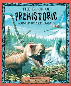 The Book of Prehistoric Pop-up Board Games
