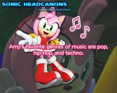 ☆ Sonic Headcanons ☆ — Amy's favorite genres of music are pop, hip-hop,. The Sonic, Sonic Boom, Sonic The Hedgehog, Sonic Underground, Sonic Party, Sonic Adventure, Eggman, Sonic Franchise, Nintendo Characters