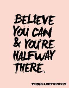 Believe you can! www.terrellcotton.com