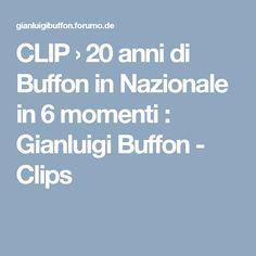 CLIP  › 20 anni di Buffon in Nazionale in 6 momenti : Gianluigi Buffon - Clips
