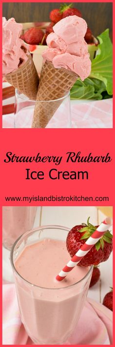 Old-fashioned Strawberry Rhubarb Ripple Ice Cream - My Island Bistro Kitchen Old Fashioned Homemade Ice Cream, Rhubarb Juice, Bistro Kitchen, Freezer Containers, Ice Cream Maker, Dessert Recipes, Snack Recipes, Desserts, Strawberry
