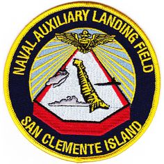 Auxiliary Landing Field San Clemente Island CA Patch Navy Insignia, Military Insignia, San Clemente Island, Us Navy Uniforms, Post War Era, Army Patches, Emblem, Nose Art, Aviation Art