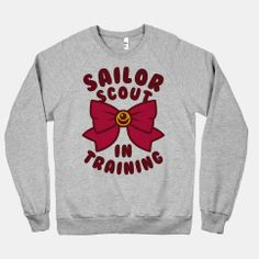 Sailor Scout In Training | HUMAN | T-Shirts, Tanks, Sweatshirts and Hoodies