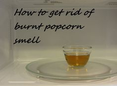 How To Remove Burnt Popcorn Stain From Microwave