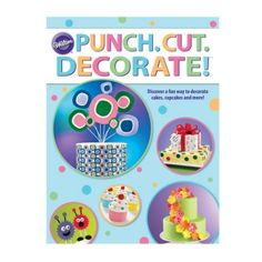 Punch Cut Decorate Book from Wilton 1053 Cake Decorating Books, Wilton Cake Decorating, Cake Decorating Supplies, Baking Supplies, Baking Tools, Party Supplies, Decorating Ideas, Wilton Fondant, Wilton Cakes