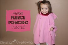 Hooded Fleece Poncho Tutorial--Too cute, but DD won't have anything to do with a poncho. Would love to make one for soccer sidelines. Toddler Poncho, Kids Poncho, Fleece Poncho, Hooded Poncho, Sewing For Kids, Baby Sewing, Sewing Clothes, Diy Clothes, Car Seat Poncho