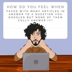 How do you feel when faced with many articles in answer to a question you googled but none of them fully answer it? When I was studying writing and publishing, I got really overwhelmed with all the information on the internet. And there's so much information on marketing as well, some of it conflicting. How do you absorb and utilise it all? Do you have to tune out sometimes? Do You Feel, Conversation Starters, Articles, Study, Author, Marketing, Writing, Feelings, Memes