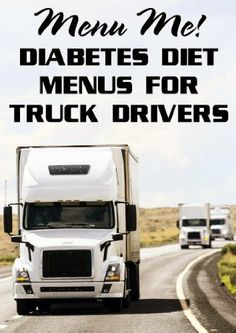 Diabetes menus for #truckdrivers
