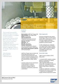 """LAMP San Prospero - Pharmaceutical -SAP Customer Success Story for ERP  - """"Per le aziende farmaceutiche è  fondamentale disporre di sistemi  informativi integrati e convalidabili  secondo le normative  internazionali. L'adozione di SAP  ERP, il valore della competenza  Altea nel settore e la presenza  tangibile della soluzione, hanno permesso di  implementare una soluzione  integrata e raggiungere l'obiettivo  di controllo completo dei processi  aziendali""""  Andrea Brandani - Responsabile ICT"""