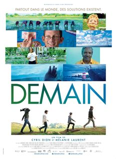 Demain (France, 2015 / English translation of title: Tomorrow) This French documentary about the various factors which impact the ecosystem of the planet shows how people and communities are making a positive change toward a healthier earth and life. 3.4 stars