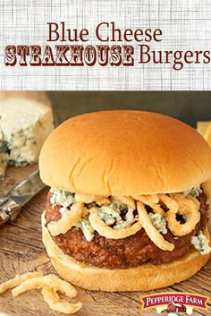weather calls for grilling! Make this Blue Cheese Steakhouse Burger ...