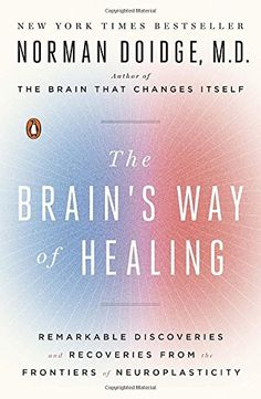 The Brain's Way of Healing: Remarkable Discoveries and Recoveries from the Frontiers of Neuroplasticity #braininjury #neuroskills
