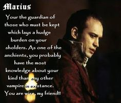 Marius. Anne Rice's Vampires. (Vincent Perez in 2004 Queen of the Damned) No.1 Reason Not to be Trusted: kept the King & Queen of the Damned secret for centuries, and wanted to keep them all to himself.