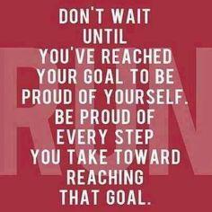 Im very PROUD of how far I've come, and I'm not done yet!