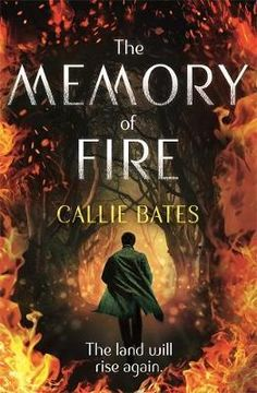 The Memory of Fire - Callie Bates