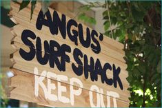 "Have our's to say ""MSA Surf Shack Keep OUT"" and hang it from the ceiling outside the door. With the writing on both sides."