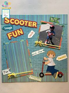Little Scraps of Heaven Designs Design Team: Scooter FUN Layout!!Happy Monday! Today I want t...
