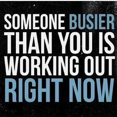 """Someone busier than is working out right now."""
