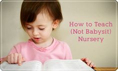 Little LDS Ideas: {How-To} Teach (Not Babysit) Nursery: A How-To from LDS Living