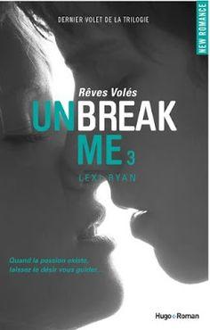 •*¨*• Mon avis sur Unbreak Me, tome 3 : Rêves volés de Lexi Ryan •*¨*•