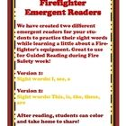 We have created two orignal emergent readers for your students to pratice their sight words while learning a little about a Firefighter's equipment...