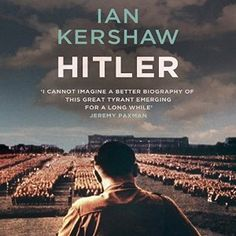 Hitler: A Biography [Unabridged Audiobook] [Audio Download] by Ian Kershaw, narrated by Damian Lynch