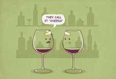 """They call it """"cheers""""!"""