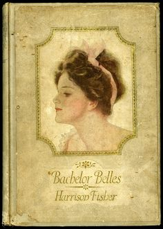 """The Father of a Thousand Girls Harrison Fisher's illustrations of beautiful women, and particularly American women, earned him this accolade from Cosmopolitan Magazine in 1910. """"Fisher Girls,"""" as they were called, were identified as elegant, athletic, intelligent and independent.       VCU Libraries' copy of Bachelor Belles was once owned by Billy DeBeck, creator of the comic strip, Barney Google. (Special Collections and Archives, James Branch Cabell Library,  NC 1075.F526 1908)"""