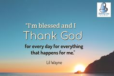 """I'm blessed and I Thank God for every day for everything that happens for me."" - Lil Wayne #quotes #Gratitude"