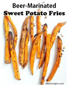 Beer-Marinated Sweet Potato Fries   yupitsvegan.com. Take your sweet potato fries to the next level by soaking them in beer first, for ridiculously crispy and delicious BAKED french fries!