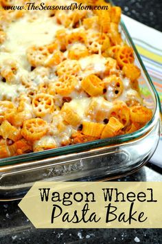 Wagon Wheel Pasta Bake: kid-friendly, easy, and a great freezer meal to make in advance!