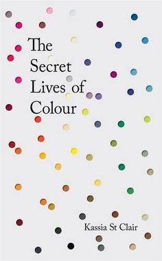 The Secret Lives of Colour  https://www.amazon.com/dp/1473630819/ref=cm_sw_r_pi_dp_x_ALfrybJ33RM69