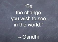 Gandhi - Amy Neumann: 14 Quotes to Inspire You