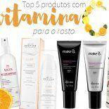 Vitamina C Para o Rosto: Top 5