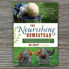 The Nourishing Homestead - Book by Ben Hewitt