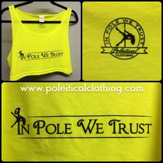 Our new IN POLE WE TRUST Cropped Tank in Screeching Yellow! One size fits all, super soft, lightweight cotton pole dance tank that leaves your favorite grip points free and clear! $20 USD, worldwide shipping available. Shop online at http://www.etsy.com/shop/poleiticalclothing - all artwork copyright Poleitical Clothing.  #poledancing #poledancer #pplefitness