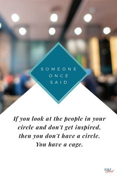 Someone once said: If you look at the people in your circle and don't get inspired, then you don't have a circle. You have a cage. Best Entrepreneurs, You Look, Business Tips, Entrepreneurship, Mindset, Cards Against Humanity, Success, Social Media, Marketing