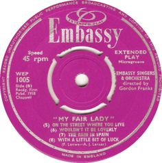 My Fair Lady (On The Street Where You Live / Wouldn't It Be Loverly / The Rain In Spain / With A Little Bit Of Luck) - Embassy Singers And Orchestra (WEP1005) May '58