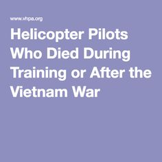 Helicopter Pilots Who Died During Training or After the Vietnam War