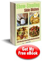 Show-Stealing Side Dishes: 20 of the Best Slow Cooker Side Dish Recipes free eCookbook