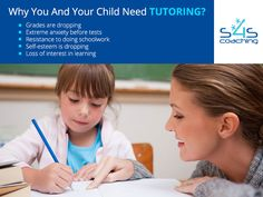 Why You And Your Child Need Tutoring? -  •	Grades are dropping •	Extreme anxiety before tests •	Resistance to doing schoolwork •	Self-esteem is dropping •	Loss of interest in learning