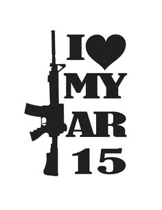 I Love MY AR 15 or AK 47 come and take them by BullyGraphix, $5.00