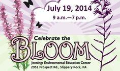 Celebrate the Bloom - July 19, 2014 - Jennings Environmental Education Center, Slippery Rock, PA