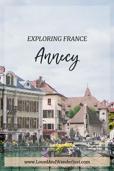 Usually dubbed as the Venice of the Alps, its winding canals and pretty lined houses make for a really fascinating village atmosphere. Lake Annecy, Normandy Beach, Southern Europe, Visit France, French Alps, France Travel, Travel Europe, Travel Guides, Travel Tips