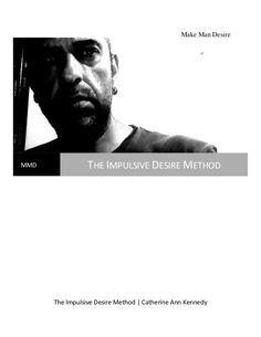 Impulsive desire method   make him desire you