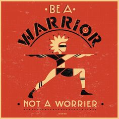 Be a warrior, not a worrier.  #illustration #yoga #asana #om #namaste #iconeo