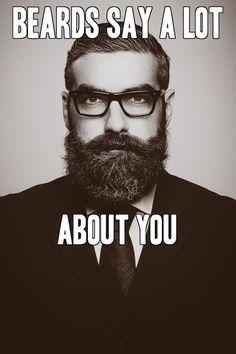 Beards Say a Lot About You From Beardoholic.com