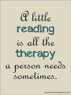 Un poco de lectura es toda la terapia que se necesita a veces. ¿A quién no le viene bien esta terapia? :)