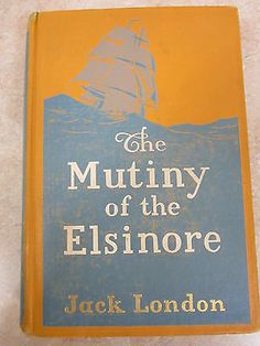 MUTINY OF THE ELSINORE JACK LONDON FIRST 1ST EDITION MACMILLAN CO. 1914 +++SPINE